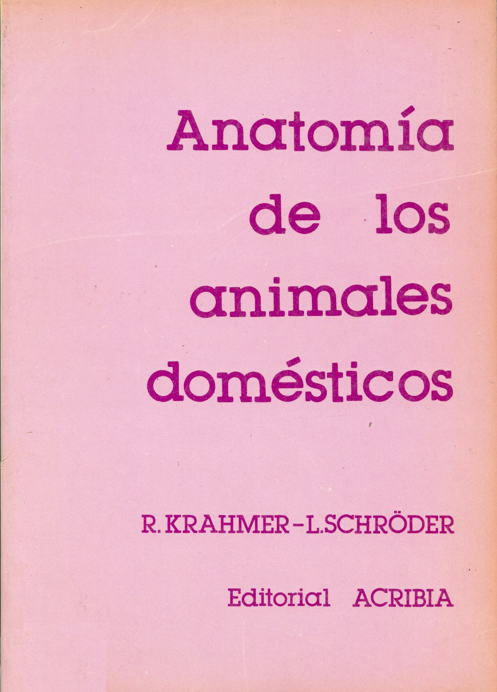 Anatomía de los animales domésticos - Editorial Acribia, S.A.