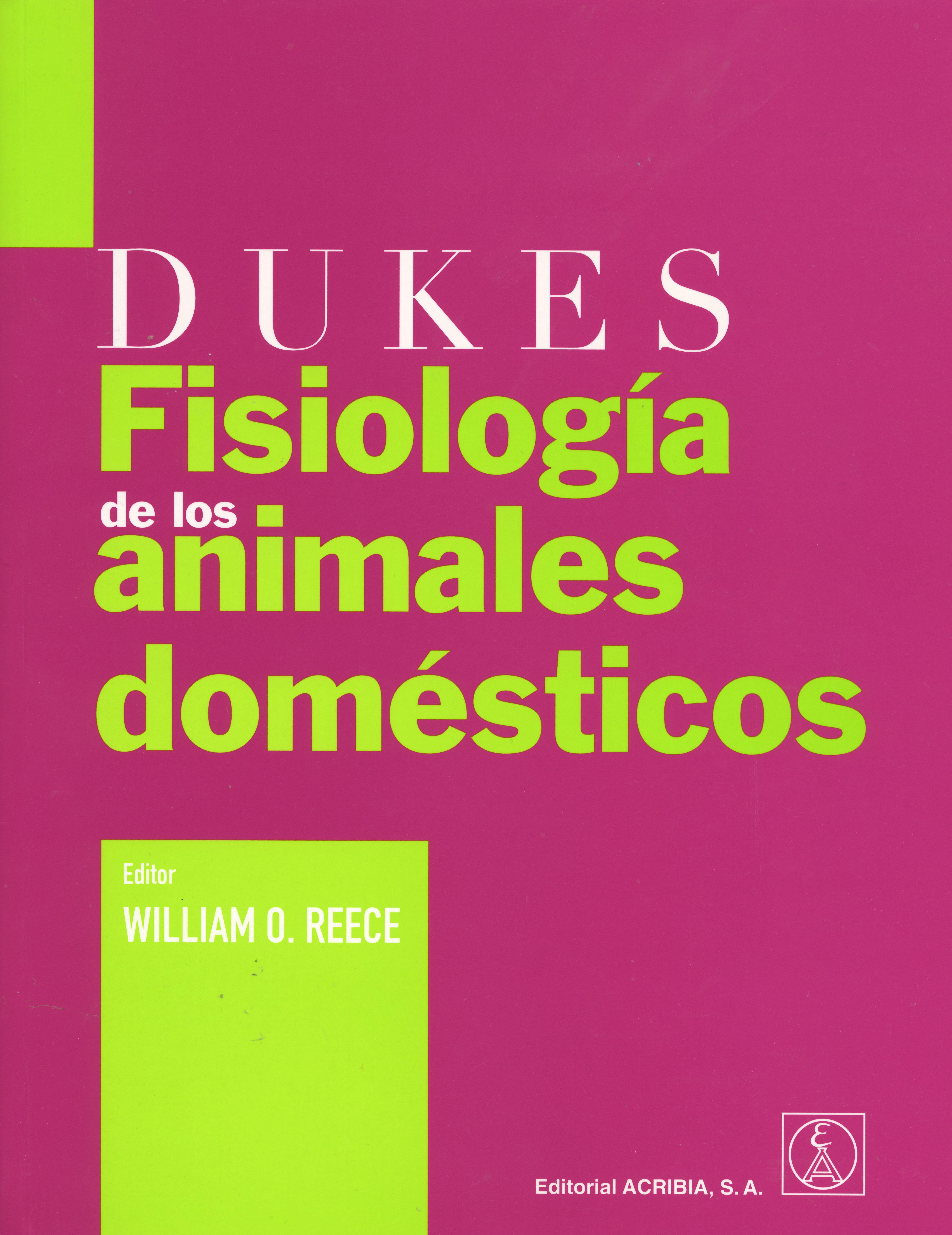 Dukes Fisiología de los animales domésticos - Editorial Acribia, S.A.