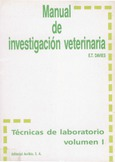 Manual de investigación veterinaria. Técnicas de laboratorio Volumen I